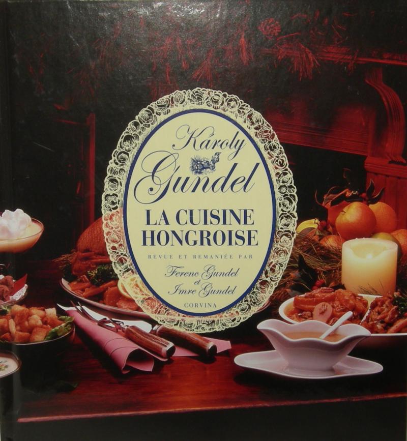 Livres la cuisine hongroise gundel karoly for Cuisine hongroise